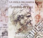Eduardo Paniagua - La Viola Organista De Leonardo Da Vinci cd musicale di Eduardo Paniagua