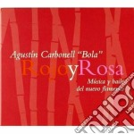 Agustin Carbonell - Rojo Y Rosa cd musicale di Agustin Carbonell