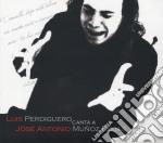 Luis Perdiguero Canta A Jose' Antonio Munoz Rojas cd musicale di Luis Perdiguero