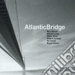 Atlantic Bridge - Atlantic Bridge cd musicale di Bridge Atlantic