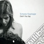 Simone Kopmajer - Didn't You Say cd musicale di Simone Kopmajer