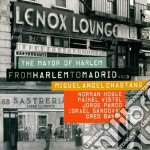 Miguel Angel Chastang - From Harlem To Madrid Vol. 3 cd musicale di CHASTANG MIGUEL ANGE