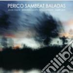 Perico Sambeat - Baladas cd musicale di Perico Sambeat