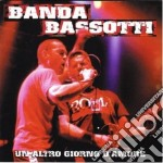 UN ALTRO GIORNO D'AMORE(2CD) cd musicale di Barsotti Banda