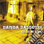 Banda Bassotti - Asi Es Mi Vida cd musicale di Bassotti Banda