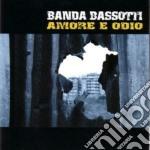 AMORE E ODIO cd musicale di Bassotti Banda