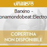 Barcellona mondobeat cd musicale di Barxino