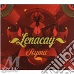 Lenacay - Ryma Cd cd musicale di Lenacay ojos de bruj