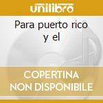 Para puerto rico y el cd musicale di La grande de madrid