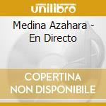 Medina Azahara - En Directo cd musicale di Azahara Medina