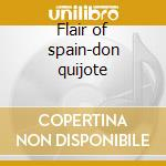 Flair of spain-don quijote cd musicale di Artisti Vari