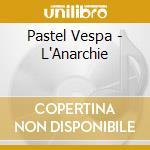 L'anarchie cd musicale di Vespa Pastel