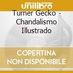 CHANDALISMO ILUSTRADO cd musicale di TURNER GECKO
