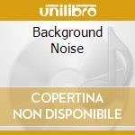 BACKGROUND NOISE cd musicale di SOUL VIGILANTES
