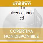 Tito alcedo-janda cd cd musicale di Alcedo Tito