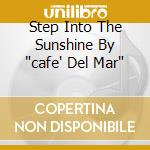 STEP INTO THE SUNSHINE BY