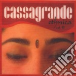 Cassagrande - Ethnica Vol.iii + Dvd cd musicale di ARTISTI VARI