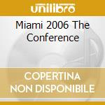 MIAMI 2006 THE CONFERENCE cd musicale di ARTISTI VARI