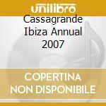 IBIZA ANNUAL SUMMER 2007  (BOX 3 CD) cd musicale di ARTISTI VARI