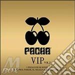 PACHA IBIZA VIP VOL. 2 cd musicale di ARTISTI VARI