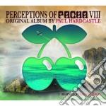 Perceptions of pacha vol.8 cd musicale di Paul Hardcastle