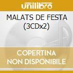 MALATS DE FESTA (3CDx2) cd musicale di ARTISTI VARI