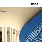 Wire - Object 47 cd musicale di WIRE