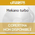 Mekano turbo cd musicale