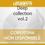 Deep collection vol.2 cd musicale di Magoya & alvarado