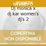 Dj monica x dj kar women's dj's 2 cd musicale