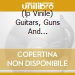 (LP VINILE) GUITARS, GUNS AND... lp vinile di Cheetah Streetwalkin