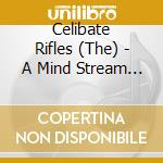 MID-STREAM OF CONSCOIU                    cd musicale di Rifles Celibate