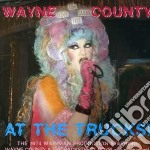 Wayne County - Wayne County At The Trucks cd musicale di Wayne County