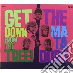 Get down from the tree! cd musicale di Matadors