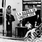 La barra de chocolate cd musicale di La barra de chocolat