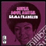 Erma Franklin - Super Soul Sister cd musicale di Erma Franklin