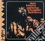 BLACK IS BROWN...                         cd musicale di Ruth Brown