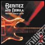 CD - BENITEZ & NEBULA - NIGHTLIFE / ESSENCE OF LIFE cd musicale di BENITEZ & NEBULA