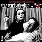 EL EMBAJADOR Y YO cd musicale di Jaime delg Aparicio