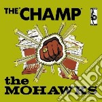 CHAMP cd musicale di MOHAWKS
