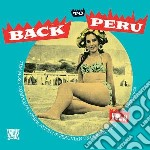 (LP VINILE) BACK TO PERU VOL.2                        lp vinile di Artisti Vari