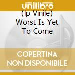 (LP VINILE) WORST IS YET TO COME lp vinile di MULETRAIN
