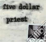 (LP VINILE) FIVE DOLLAR PRIEST (180GRAM VINYL) lp vinile di FIVE DOLLAR PRIEST