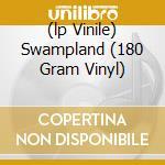 (LP VINILE) SWAMPLAND (180 GRAM VINYL) lp vinile di SCIENTISTS