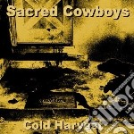 Sacred Cowboys - Cold Harvest cd musicale di Cowboys Sacred