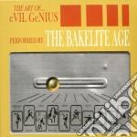 CD - BAKELITE AGE - ART OF EVIL GENIUS cd musicale di Age Bakelite