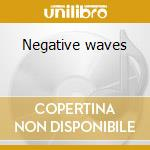 Negative waves cd musicale