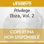 Privilege ibiza worlds biggest club cd musicale di Artisti Vari
