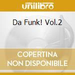 DA FUNK! VOL.2 cd musicale di ARTISTI VARI