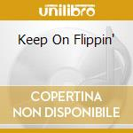 KEEP ON FLIPPIN' cd musicale di PHILLIPS FLIP